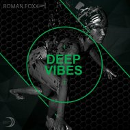Roman Foxx - Deep Vibes (Original Mix)