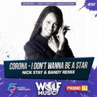 Corona - I Don\'t Wanna Be A Star (Nick Stay & Bandy Radio Remix) (Nick Stay & Bandy Radio Remix)