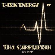 Tha Subbliftah - Dark Energy (Original mix)