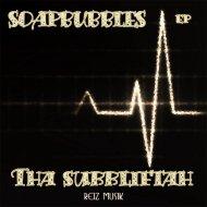 Tha Subbliftah - Soapbubbles (Original mix)
