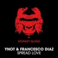 Francesco Diaz, YNOT - Spread Love (Trilllion Remix)