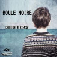 Boule Noire - Childish Nonsense (Extended Mix)
