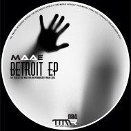 MAAE - Betroit (Original mix)