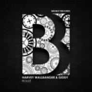 Harvey Wallbanger & Giddy - Roulé (Vocal Mix)