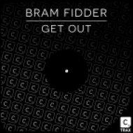 Bram Fidder - Get Out (Original mix)