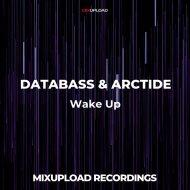 DATABASS & ARCTIDE - Wake Up (Original mix)