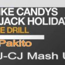 Mike Candys & Jack Holiday Vs Pakito - Living On The Drill (DJ-CJ Mash Up)