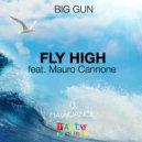 Big Gun - Fly High (feat. Mauro Cannone) (Original mix)