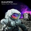 Dualstatic - News From The Moon (Original Mix)