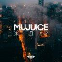 Mujuice - Жди (Olej Edit)