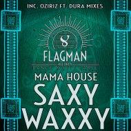 Mama House - Saxy Waxxy (Radio mix)
