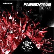 Farbentaub - Closer  (Original Mix)