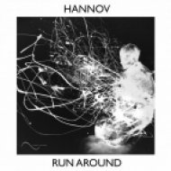 Hannov - Run Around (Original Mix)