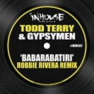 Todd Terry & Gypsymen - Babarabatiri (Robbie Rivera Remix)
