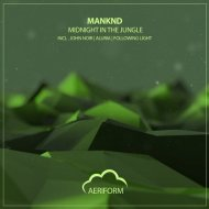 Manknd - Midnight in the Jungle (John Noir Remix)