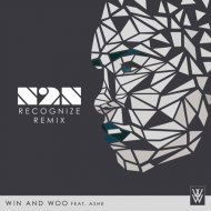 Win and Woo feat. Ashe - Recognize (N2N Remix)