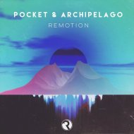 Pocket & Archipelago - Remotion  (Original Mix)