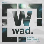 AcidLow - Girl Dance (Original Mix)