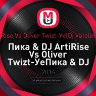 Пика & DJ ArtiRise Vs Oliver Twizt - Уе(Dj Vatolin Mash Up 2016) ((Dj Vatolin Mash-up 2016))