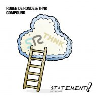 Ruben De Ronde & THNK - Compound (Extended Mix)