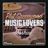 Phil Greenwood - Music Lovers (Moshun Remix)