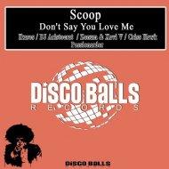 Scoop - Don\'t Say You Love Me (Zonum & Xavi V Remix) (Zonum & Xavi V Remix)