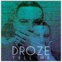 Droze - Tell Me (Original Mix)