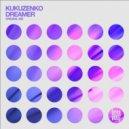 Kukuzenko - Dreamer (Original Mix)