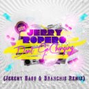Jerry Ropero  - Don\'t Go Changing (Jeremy Bass & Branchie Remix) (Jeremy Bass & Branchie Remix)