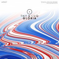 TNY & LUQ - Gloria  (Original Mix)