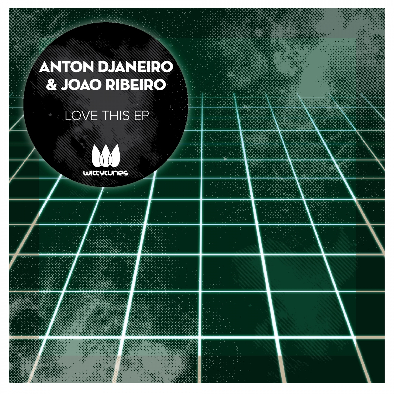 Joao Ribeiro  &  Anton Djaneiro  - Love This (JUST2 Remix)