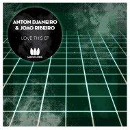 Joao Ribeiro  &  Anton Djaneiro  - Love This (Kenny Ground Remix)