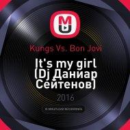 Kungs Vs. Bon Jovi - It\'s my girl (Dj Даниар Сейтенов)