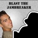 Blast The Jambreaker - G-Strings (Original mix)