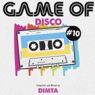 Dimta - Game of Disco #10 (Compiled and Mixed by Dimta)