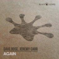 Dave Rose & Jeremy Carr - Again (Original Mix)