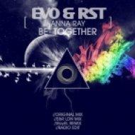 EVO & RST Ft. Anna Ray - Be Together (E&R LDN Remix) (E&R LDN Remix)