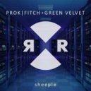 Green Velvet, Prok & Fitch - Sheeple (Original Mix)