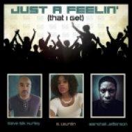 Steve Silk Hurley, Marshall Jefferson & B. Lauren - Just A Feelin\' (That I Get) (Stanny Abram Dub)