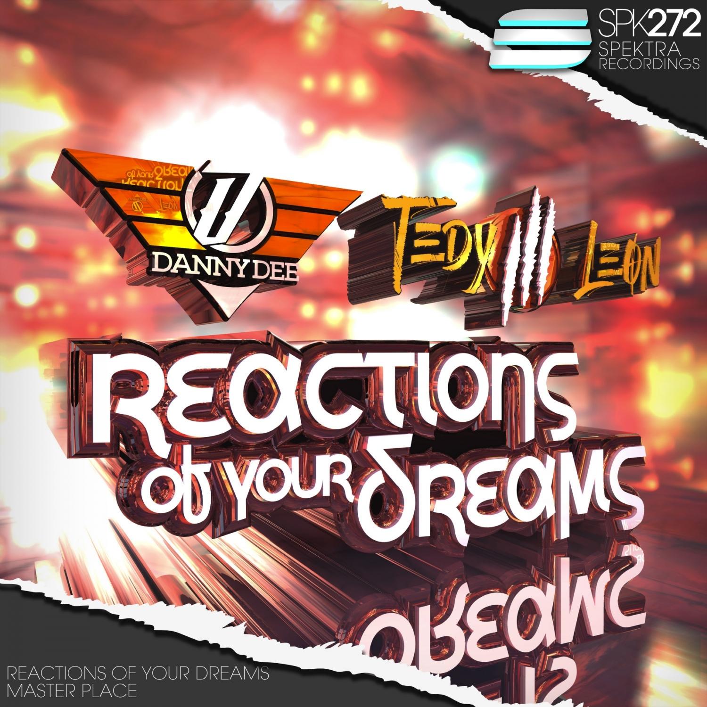 Danny Dee & Tedy Leon - Reactions Of Your Dreams  (Original Mix)