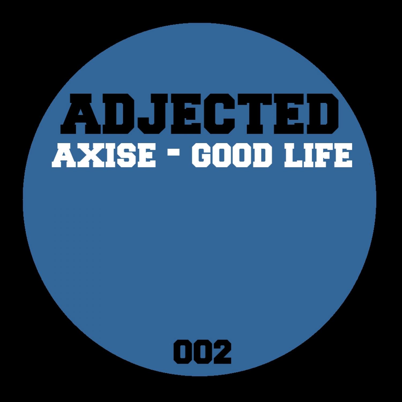 Axise - Good Life (Radio Edit)