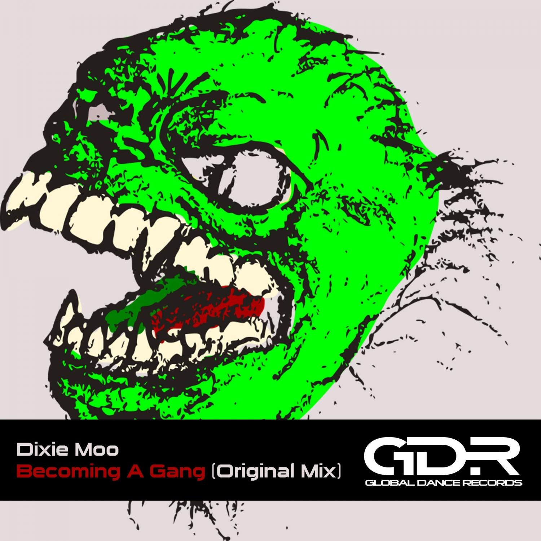 Dixie Moo - Becoming A Gang (Original Mix)