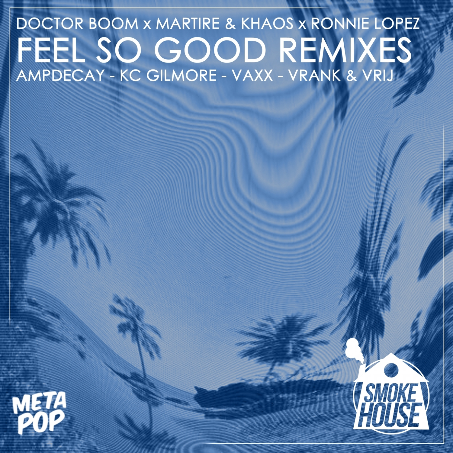 Doctor Boom  &  Martire  &  Khaos  &  Ronnie Lopez  - Feel So Good (AmpDecay Remix)