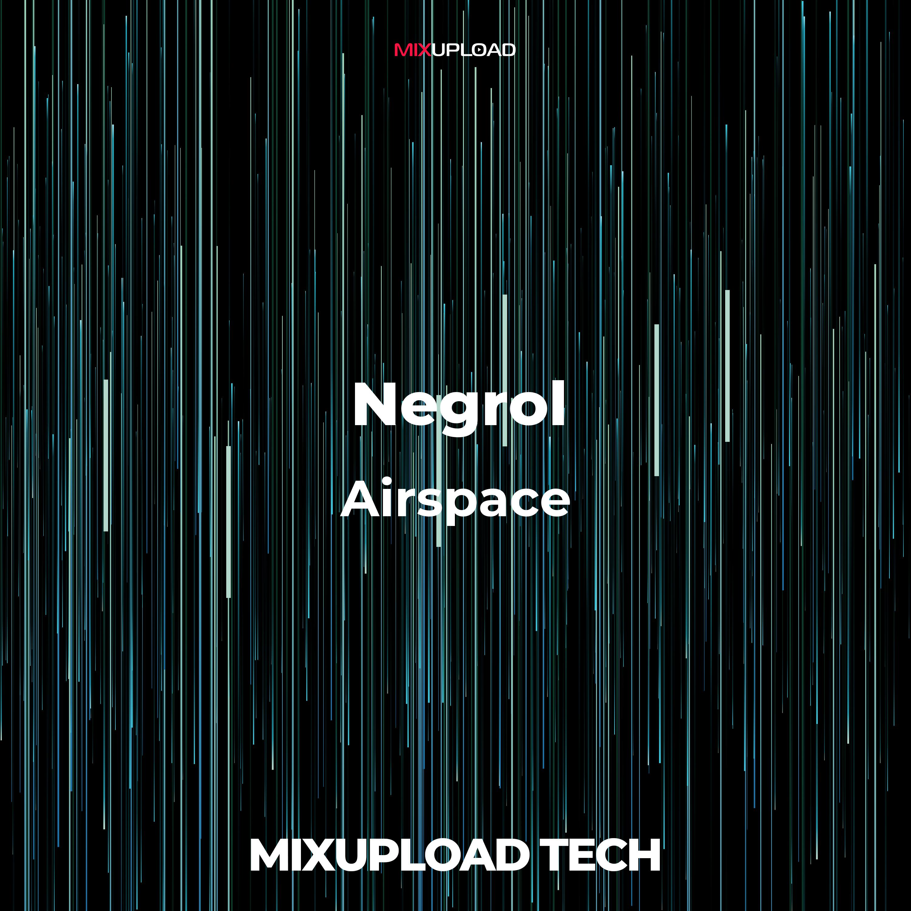 Negrol - Airspace (Original Mix)