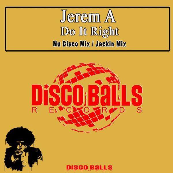 Jerem A - Do It Right (Nu Disco Mix)