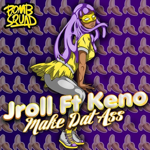 Jroll - Make Dat Ass (feat. Keno) (Chris Royal Remix)