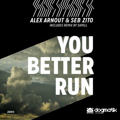 Alex Arnout, Seb Zito - You Better Run (Samu.l 3.2 Remix)