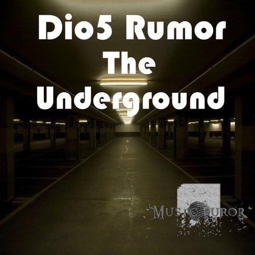 Dio5 Rumor - The Underground (Original Mix)