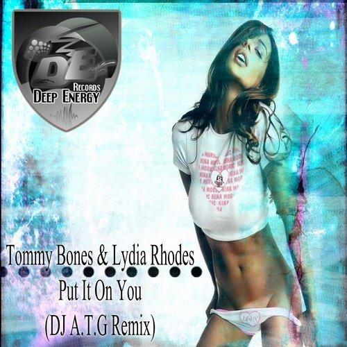 Tommy Bones & Lydia Rhodes - Put It On You (DJ A.T.G Remix)