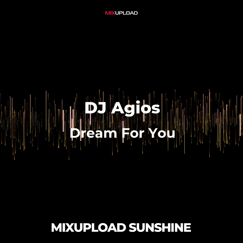 DJ Agios - Dream for you (Original mix)
